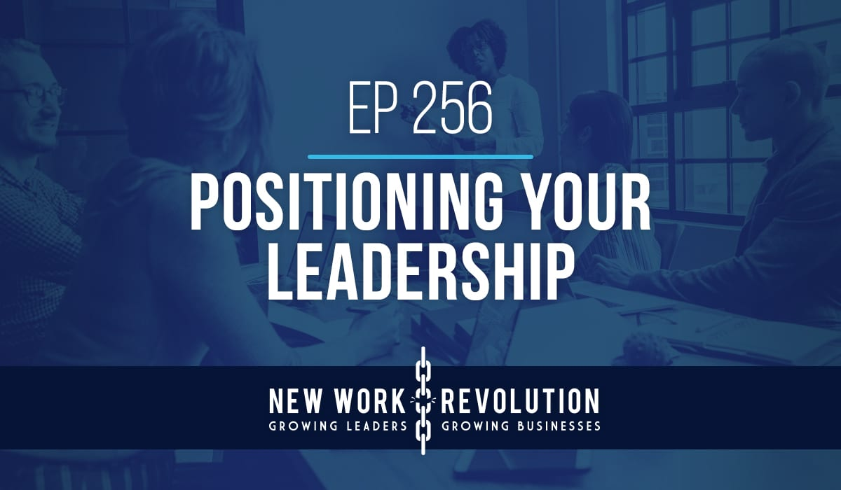 NWR podcast template plain e256 - Ep 256- Positioning Your Leadership